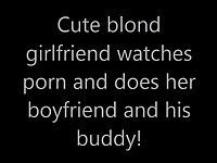 Cute blonde girlfriend does your buddy!